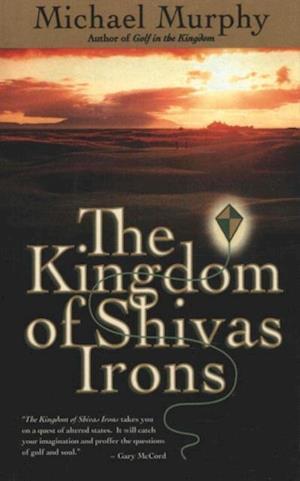 Kingdom of Shivas Irons af Michael Murphy