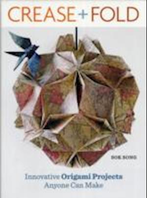 Crease + Fold af Sok Song, Richard Alexander, Michael Lafosse