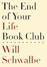 The End of Your Life Book Club af Will Schwalbe