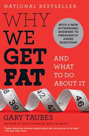 Why We Get Fat af Gary Taubes