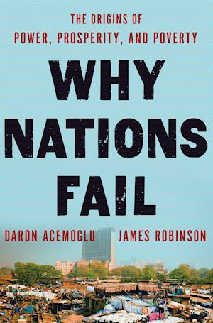 Why Nations Fail af Daron Acemoglu, James A Robinson