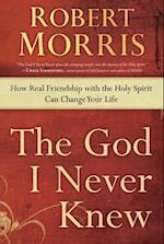 The God I Never Knew af Robert Morris