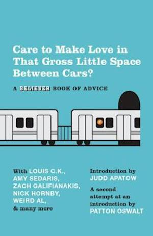 Care to Make Love in That Gross Little Space Between Cars? af Eric Spitznagel, Believer, Judd Apatow