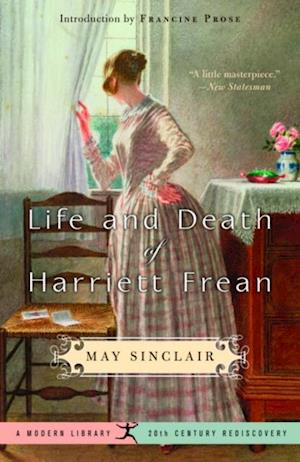 Life and Death of Harriett Frean af May Sinclair