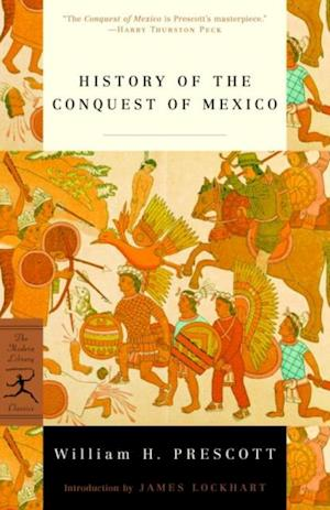 History of the Conquest of Mexico af William H Prescott