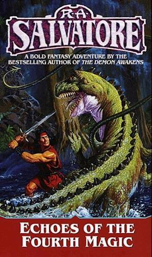 Echoes of the Fourth Magic af R.A. Salvatore