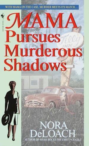 Mama Pursues Murderous Shadows af Nora Deloach