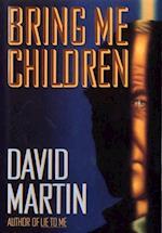Bring Me Children af David Martin