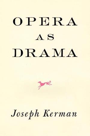 Opera As Drama af Joseph Kerman