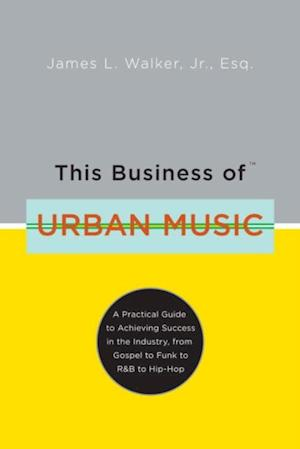 This Business of Urban Music af James Walker