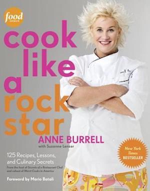 Cook Like a Rock Star af Suzanne Lenzer, Anne Burrell, Ben Fink