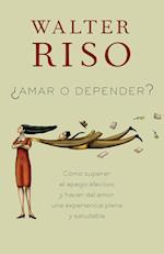 Amar o depender / Love or Rely af Walter Riso