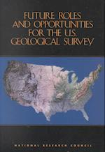 Future Roles and Opportunities for the U.S. Geological Survey af Geological Survey