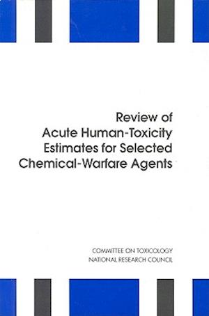 Review of Acute Human-Toxicity Estimates for Selected Chemical-Warfare Agents af Committee On Toxicology