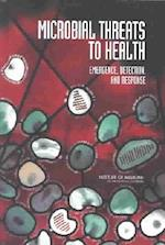 Microbial Threats to Health af Institute of Medicine, Board on Global Health, Committee on Emerging Microbial Threats