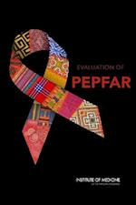 Evaluation of Pepfar af Board on Children Youth and Families, Board on Global Health, Committee on the Outcome and Impact Eval