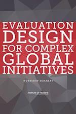 Evaluation Design for Complex Global Initiatives af Board on Global Health