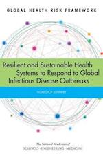 Resilient and Sustainable Health Systems to Respond to Global Infectious Disease Outbreaks (Global Health Risk Framework)