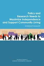Policy and Research Needs to Maximize Independence and Support Community Living