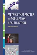 Metrics That Matter for Population Health Action