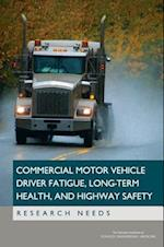 Commercial Motor Vehicle Driver Fatigue, Long-Term Health, and Highway Safety