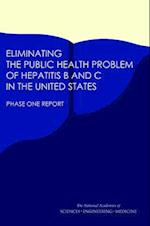 Eliminating the Public Health Problem of Hepatitis B and C in the United States