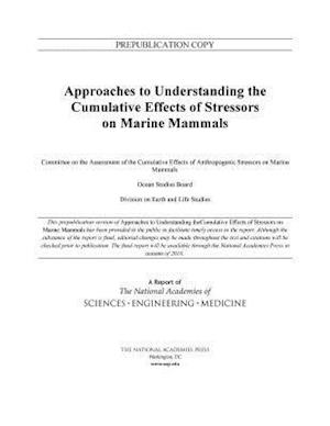 Bog, paperback Approaches to Understanding the Cumulative Effects of Stressors on Marine Mammals af Ocean Studies Board, Division on Earth and Life Studies, Committee on the Assessment of the Cumul