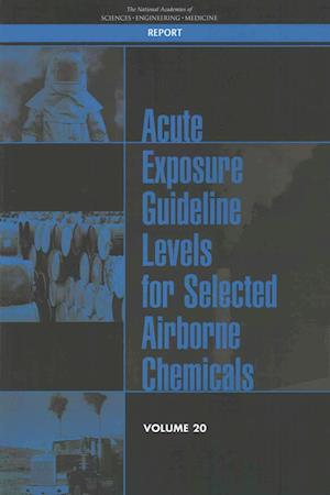 Bog, hardback Acute Exposure Guideline Levels for Selected Airborne Chemicals af Committee on Acute Exposure Guideline Le, Committee On Toxicology, Board on Environmental Studies and Toxic
