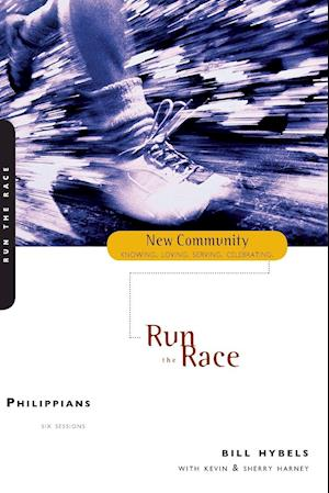 Run the Race af Bill Hybels, Kevin G Harney, Sherry Harney