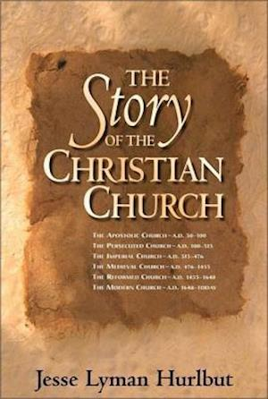The Story of the Christian Church af Jesse L. Hurlbut