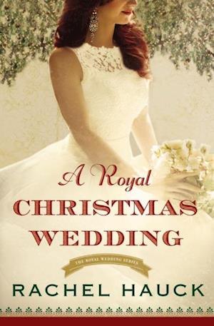 Royal Christmas Wedding af Rachel Hauck