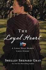 The Loyal Heart (Lone Star Heros Love Story)