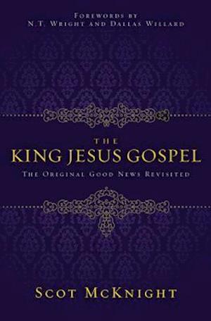 The King Jesus Gospel af Scot Mcknight
