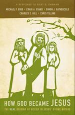 How God Became Jesus af Simon Gathercole, Michael F. Bird, Chris Tilling
