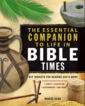 Essential Companion to Life in Bible Times af Moises Silva