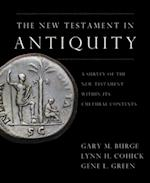 New Testament in Antiquity af Gary M. Burge, Lynn H. Cohick, Gene L. Green