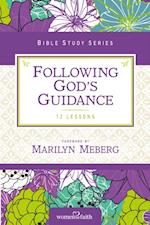 Following God's Guidance (Women of Faith Study Guide Series)