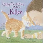 Only God Can Make a Kitten af Rhonda Gowler Greene