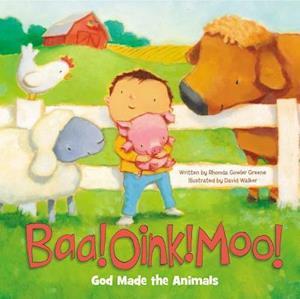 Bog, papbog Baa! Oink! Moo! God Made the Animals af Rhonda Gowler Greene