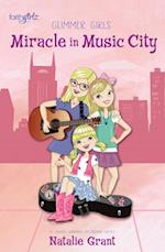Miracle in Music City (Faithgirlz Glimmer Girls)