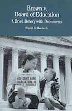 Brown V. Board of Education af St Martins Press, Waldo E. Martin Jr.