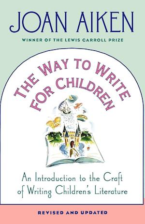 The Way to Write for Children af Joan Aiken