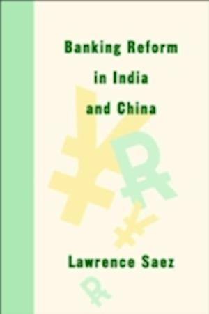 Banking Reform in India and China af Lawrence Saez
