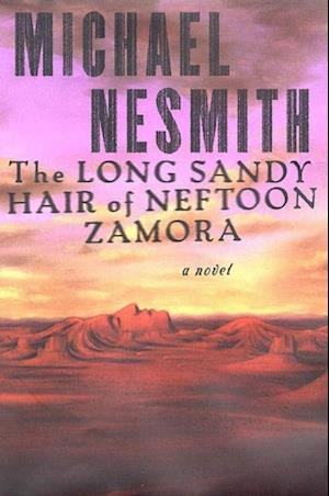 Long, Sandy Hair of Neftoon Zamora af Michael Nesmith