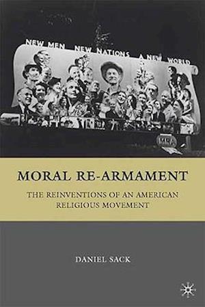 Moral Re-Armament af Daniel Sack
