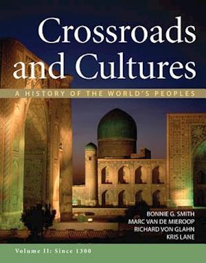 Crossroads and Cultures, Volume II af Bonnie G. Smith, Marc Van De Mieroop, Richard Von Glahn