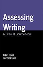 Assessing Writing af Brian Huot, Peggy O'Neill