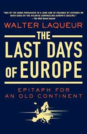 The Last Days of Europe af Walter Laqueur