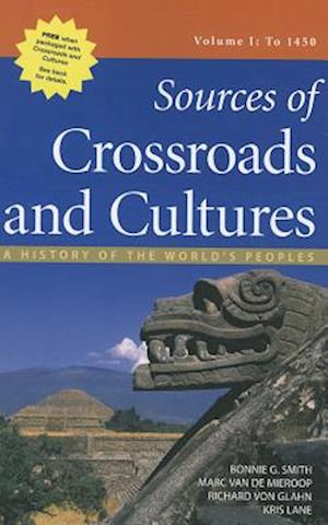 Sources of Crossroads and Cultures, Volume I af Marc Van De Mieroop, Bonnie G. Smith, Richard Von Glahn