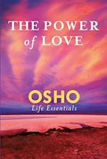 The Power of Love (Osho Life Essentials)
